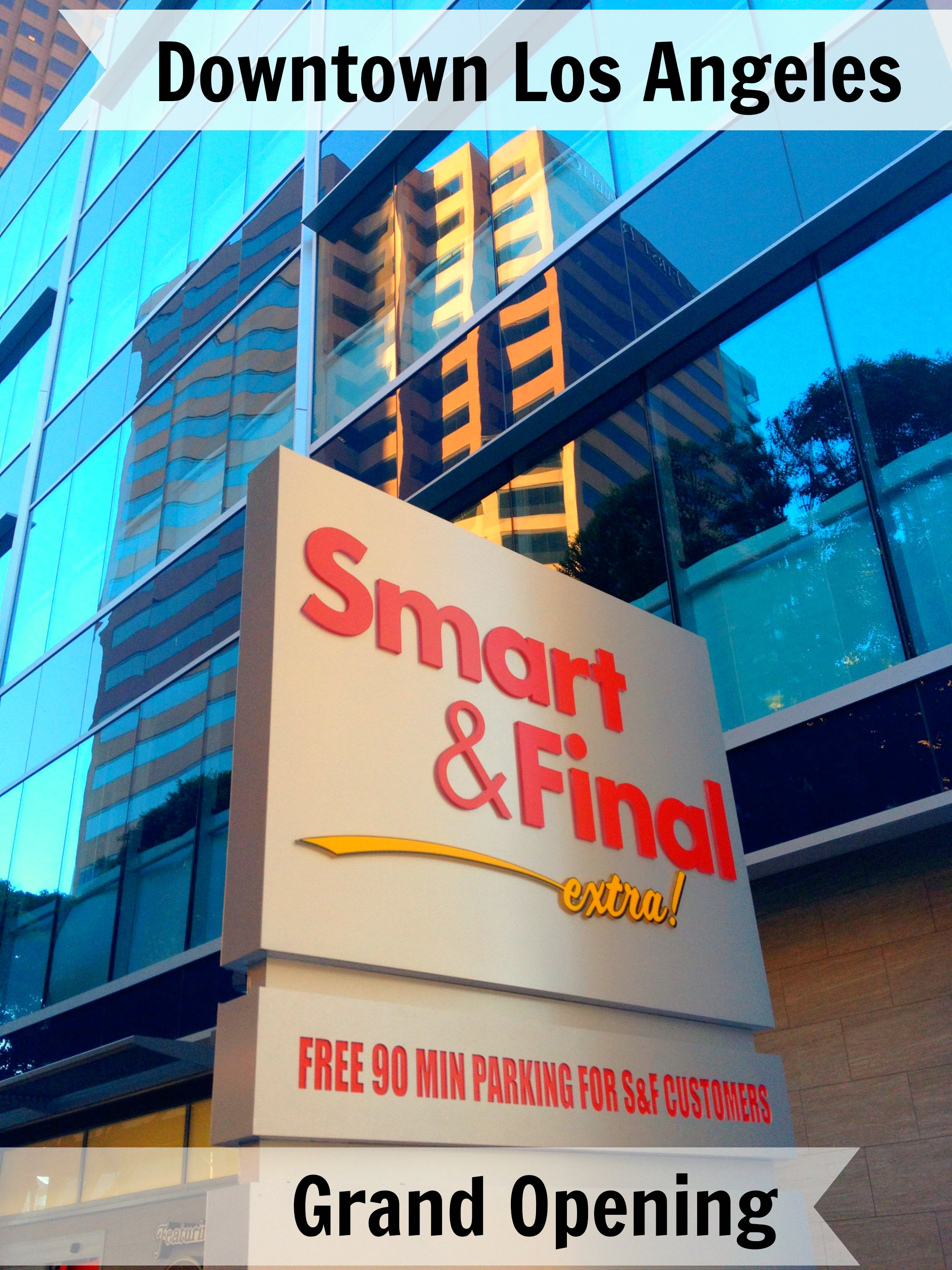 Smart & Final – Downtown Los Angeles Grand Opening #ChooseSmartLA