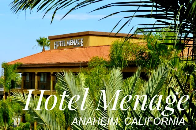 Hotel Menage – Anaheim California