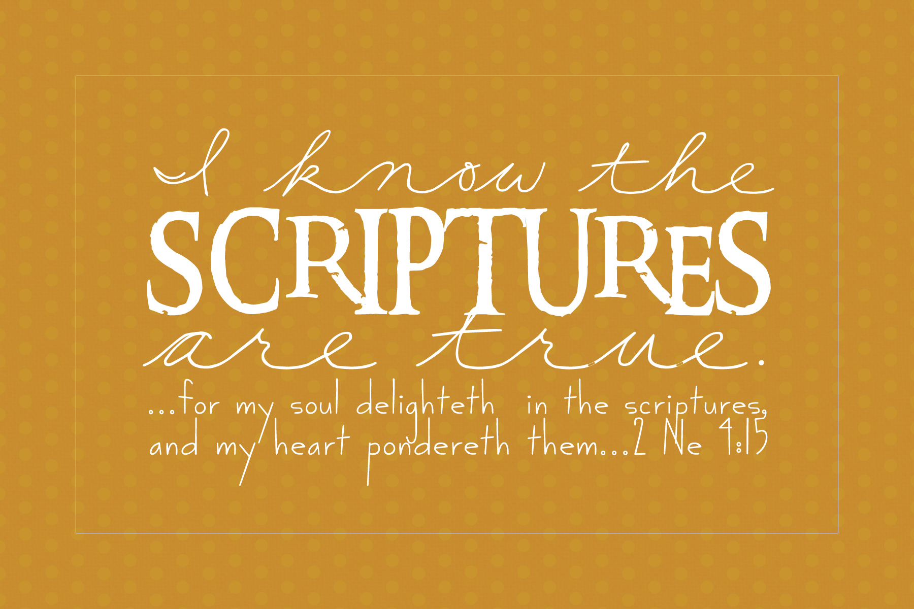 For my Soul Delighteth in the Scriptures