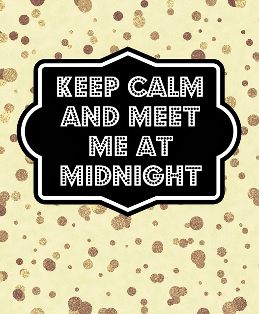 Keep Calm and Meet Me at Midnight