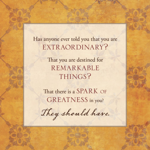 Has anyone told you that you are extraordinary