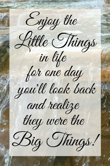 Enjoy the Little Things | Simple Sojourns