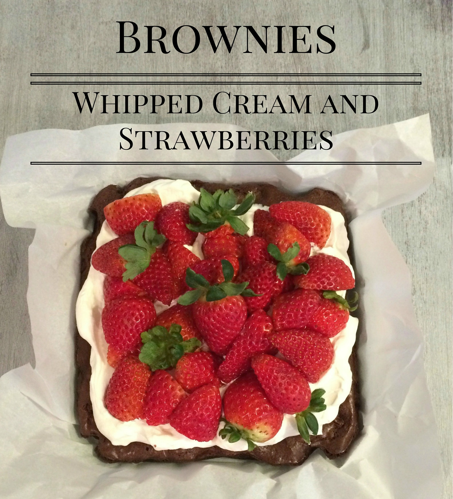 Brownies with Whipped Cream and Fresh Strawberries