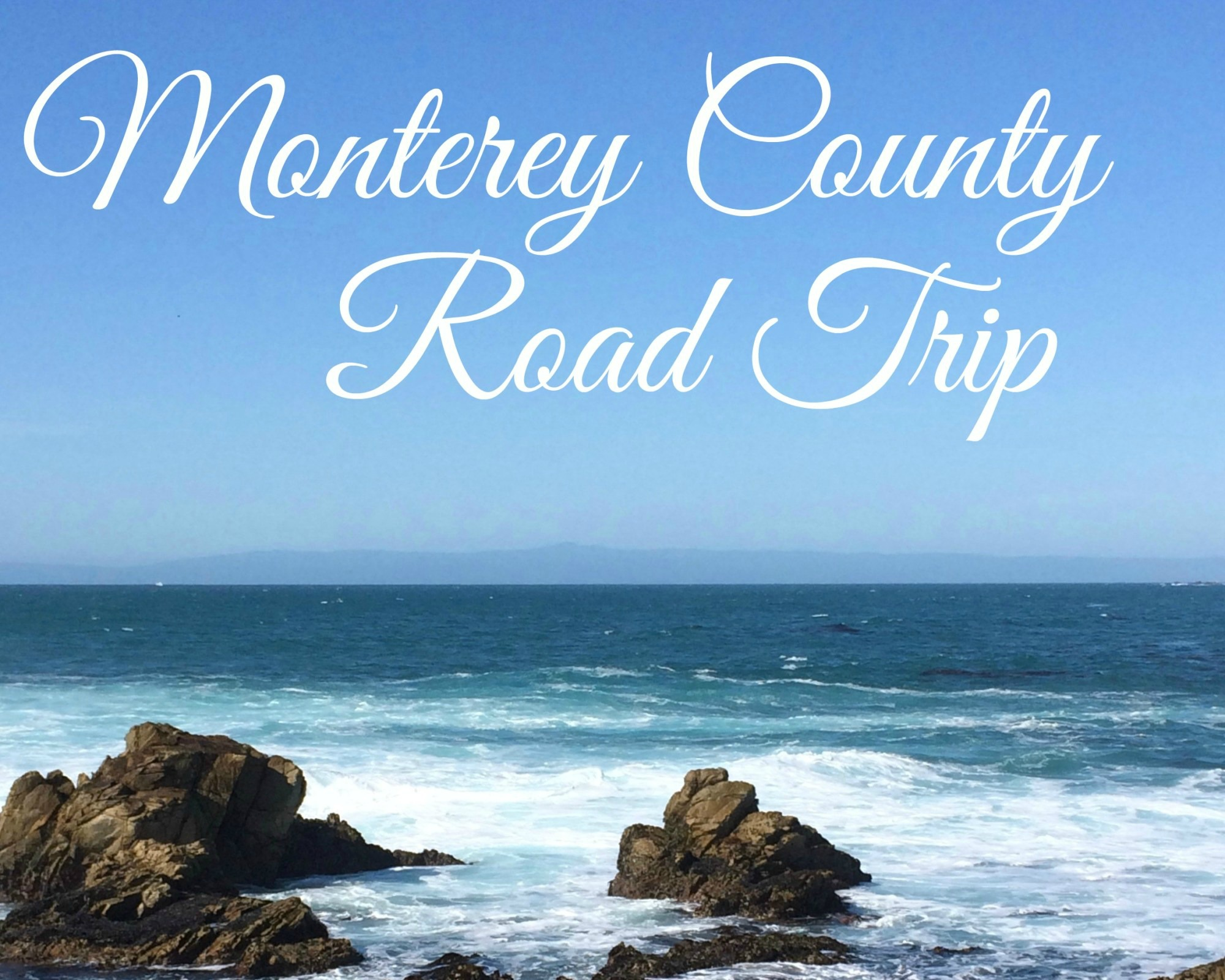 Monterey County Road Trip