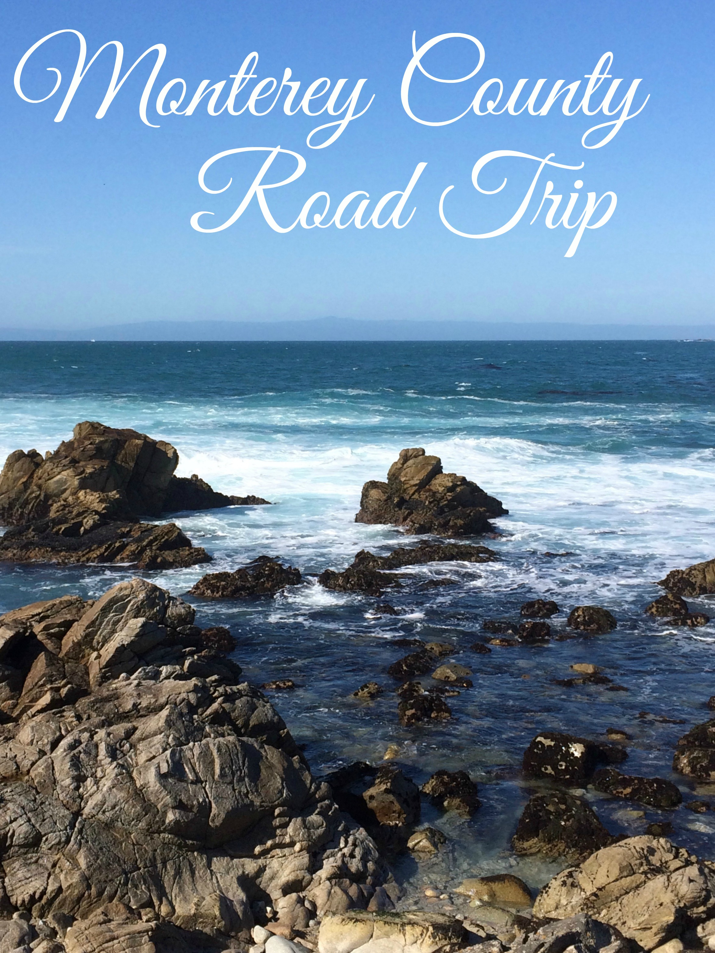 Grab Life by the Moments in Monterey County