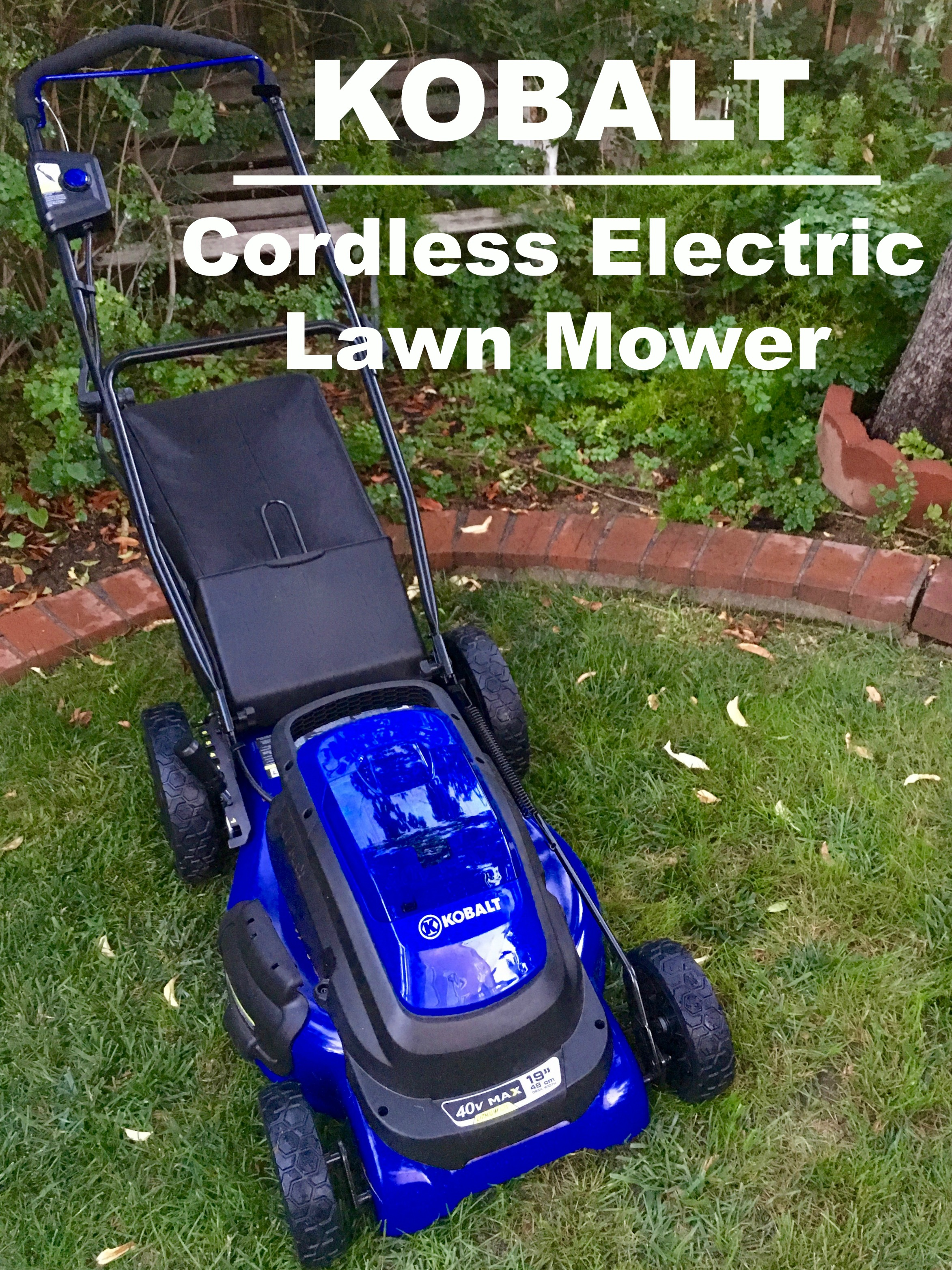 Living Green with the Kobalt Cordless Electric Lawn Mower
