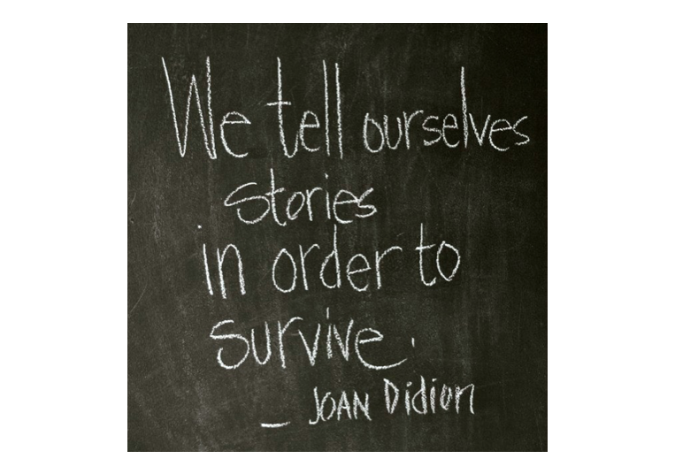 We Tell Ourselves Stories