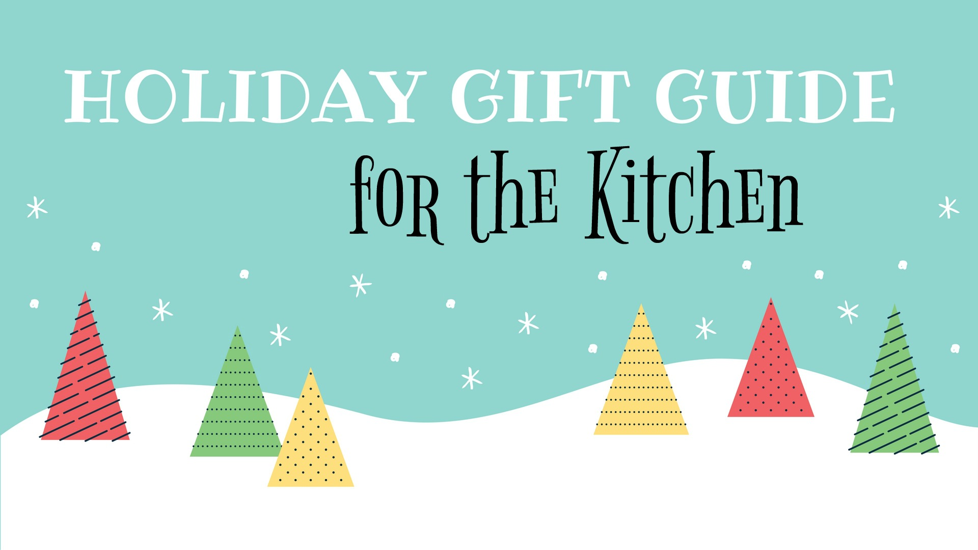 Holiday Gift Guide For The Kitchen