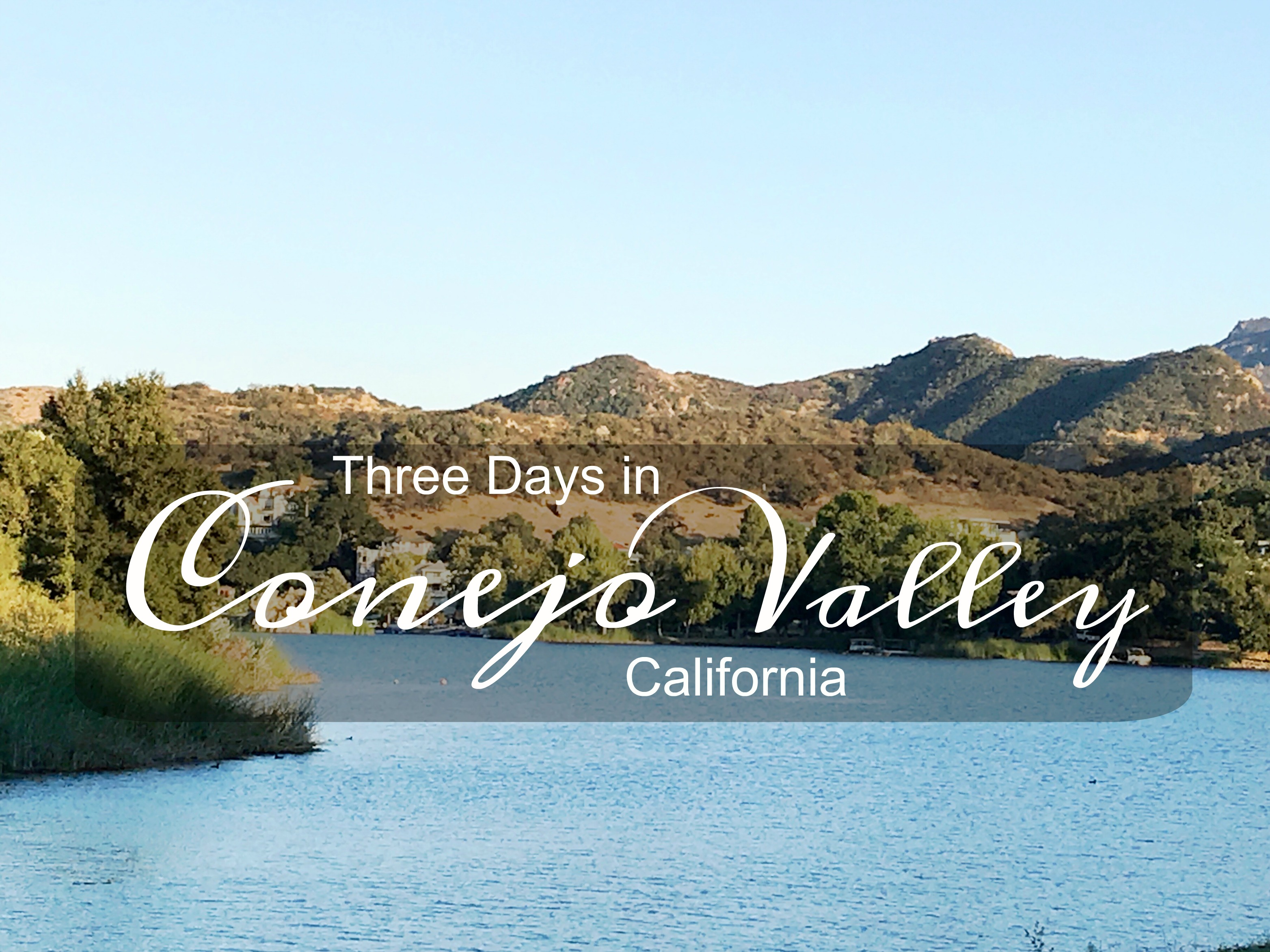 Three Days in Conejo Valley